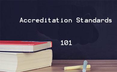 Accreditation Standards 101